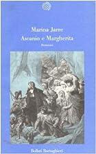 Ascanio e Margherita: romanzo by Marina…