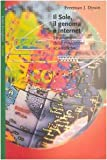 Freeman Dyson: Il sole, il genoma e Internet. Strumenti delle rivoluzioni scientifiche