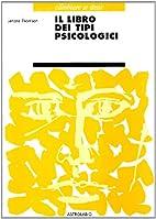 Il libro dei tipi psicologici by Lenore…