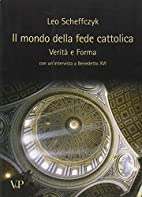 Il mondo della fede cattolica: verità e…