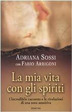 La mia vita con gli spiriti by Fabio…