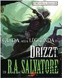 Philip Athans: Guida alla leggenda di «Drizzt» di R.A Salvatore. Forgotten Realms