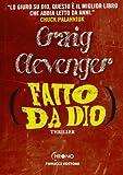 Craig Clevenger: Fatto da Dio