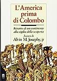 Alvin M. Josephy: L'america prima di Colombo