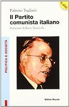 Il partito comunista italiano by Palmiro…
