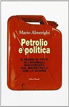 Petrolio e politica: il padre di tutti gli…