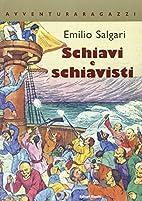 Schiavi e schiavisti by Emilio Salgari