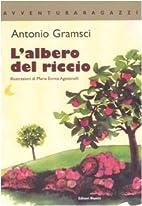 L'albero del riccio by Antonio Gramsci