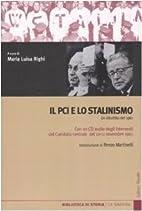Il PCI e lo stalinismo. Un dibattito del…