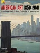 American Art: 1850-1960: Capolavori dalla…