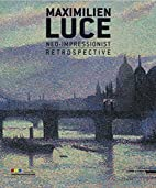 Maximilien Luce: Neo-Impressionist by…