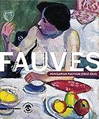 Dialogue de fauves: Hungarian fauvism,…