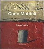 Tosini Pizzetti, Simona: Carlo Mattioli at the Museum Morandi (English and Italian Edition)
