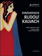 Fantastisch! : Rudolf Kalvach : Wien und…