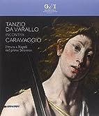 Tanzio da Varallo incontra Caravaggio:…