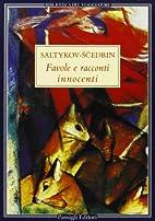 Favole e racconti innocenti by Michail…