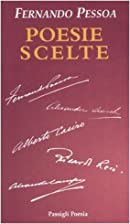 Poesie scelte by Fernando Pessoa