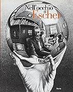 Nell'occhio di Escher by M. C. Escher