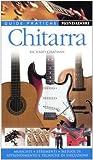 Richard Chapman: Chitarra. Musicisti, strumenti, metodi di apprendimento e tecniche di esecuzione