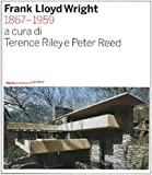Riley, Terence: Frank Lloyd Wright, 1867-1959 (Italian Edition)