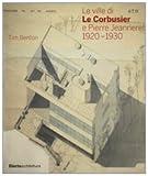 Tim Benton: Le ville di Le Corbusier e Pierre Jeanneret (1920-1930)