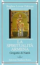 La spiritualita' armena - Gregorio di Narekk…