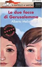 Le due facce di Gerusalemme by Alberto Melis