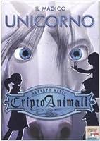 Il magico unicorno. Criptoanimali by Alberto…