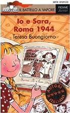 Io e Sara, Roma 1944 by Teresa Buongiorno