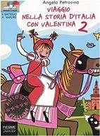 Viaggio nella storia d'Italia con Valentina…