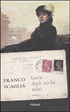 Luce degli occhi miei by Franco Scaglia