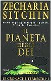 Zecharia Sitchin: Le cronache terrestri I: il pianeta degli dei = The 12th Planet [Italian Edition]