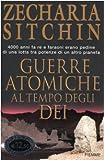 Zecharia Sitchin: Guerre atomiche al tempo degli dei. Le cronache terrestri. Vol. 3