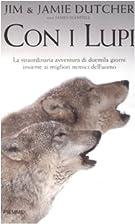 Con i lupi by Jim Dutcher