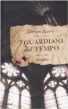 I guardiani del tempo by Giorgio Baietti