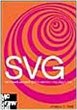 Andrew Watt: SVG. Per creare elementi grafici usando il linguaggio XML