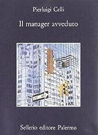 Il manager avveduto by Pier Luigi Celli