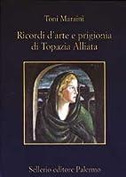 Ricordi d'arte e prigionia di Topazia…