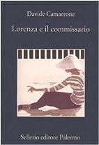 Lorenza e il commissario by Davide Camarrone