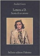 Lettera a D. : storia di un amore by Andre…