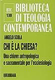 Angelo Scola: Chi è la Chiesa? Una chiave antropologica e sacramentale per l'ecclesiologia