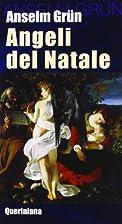 Angeli del natale: meditazioni by Anselm…