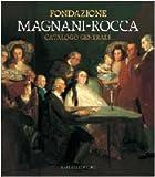 Fondazione Magnani Rocca: Fondazione Magnani-Rocca: Catalogo generale (Italian Edition)