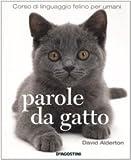 David Alderton: Parole da gatto. Corso di linguaggio felino per umani