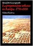 Gravagnuolo, Benedetto: La progettazione urbana in Europa, 1750-1960: Storia e teorie (Grandi opere) (Italian Edition)