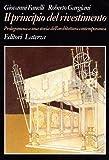 Fanelli, Giovanni: Il principio del rivestimento: Prolegomena a una storia dell'architettura contemporanea (Grandi opere) (Italian Edition)
