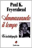 Paul K. Feyerabend: Ammazzando il tempo. Un'autobiografia