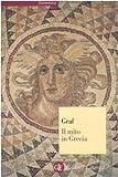 Fritz Graf: Il mito in Grecia