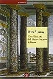 Peter Murray: L'architettura del Rinascimento italiano