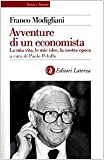 Modigliani, Franco: Avventure di un economista: La mia vita, le mie idee, la nostra epoca (Storia e societa) (Italian Edition)